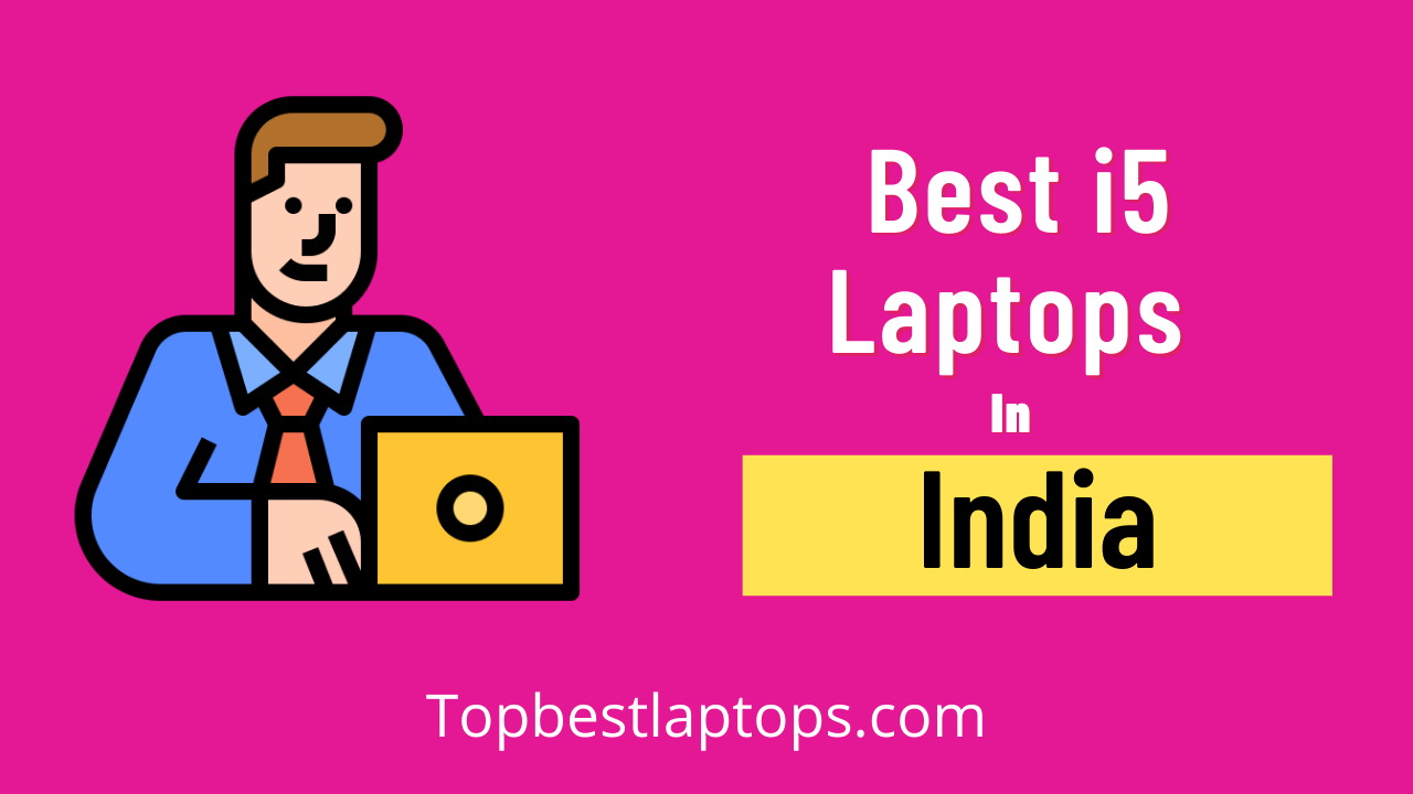 Best i5 laptops in India