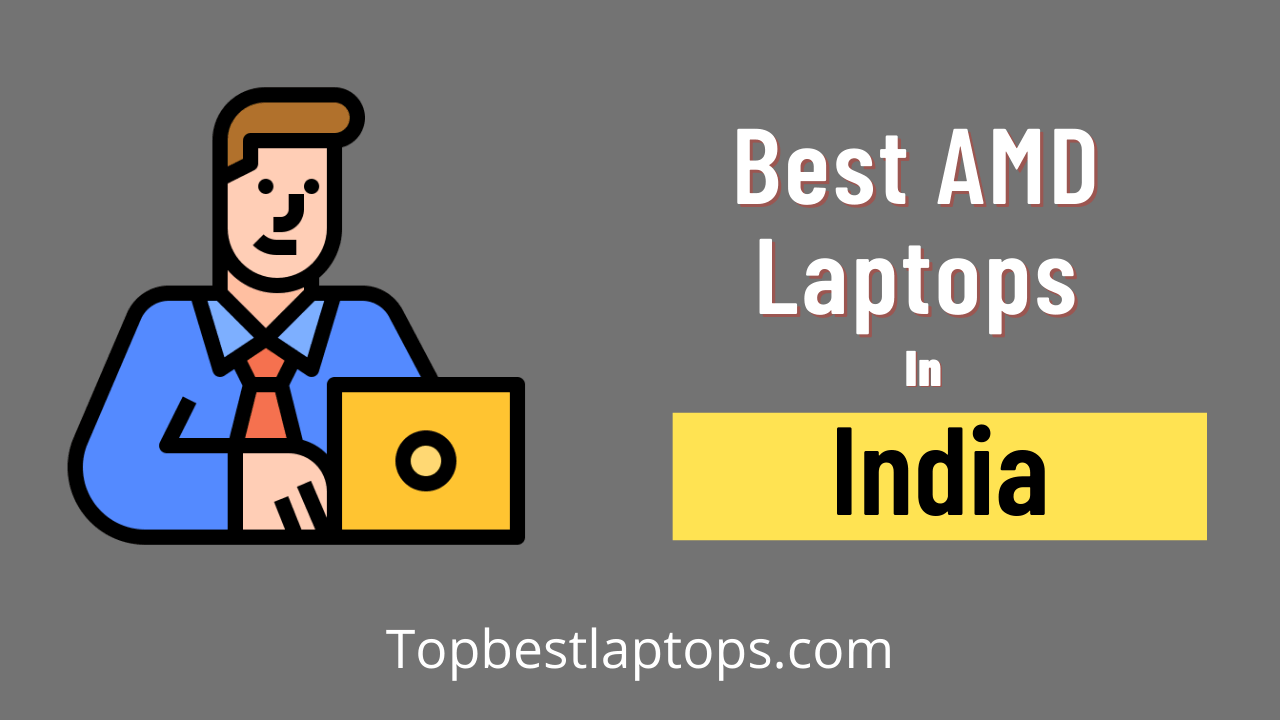 Best amd laptops in india