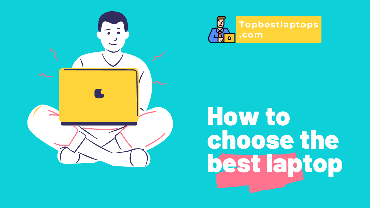 How to choose the best laptop