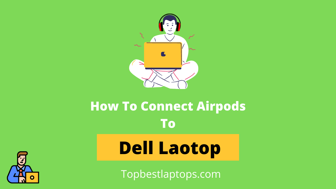 how to connect airpods to dell laptop